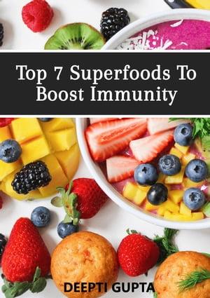 洋書, FAMILY LIFE & COMICS Top 7 Superfoods To Boost Immunity Deepti Gupta