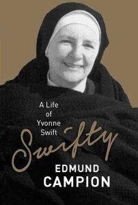 SwiftyA Life of Yvonne Swift【電子書籍】[ Edmund Campion ]