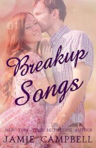Breakup Songs【電子書籍】[ Jamie Campbell ]