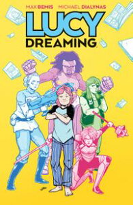 Lucy Dreaming【電子書籍】[ Max Bemis ]