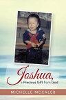 Joshua, a Precious Gift from God【電子書籍】[ Michelle McCaleb ]