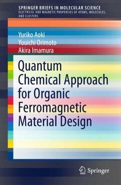 Quantum Chemical Approach for Organic Ferromagnetic Material Design【電子書籍】[ Yuriko Aoki ]