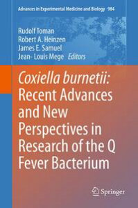 Coxiella burnetii: Recent Advances and New Perspectives in Research of the Q Fever Bacterium【電子書籍】