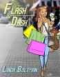 Flash and Dash【電子書籍】[ Linda Boltman ]