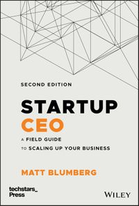 Startup CEOA Field Guide to Scaling Up Your Business (Techstars)【電子書籍】[ Matt Blumberg ]