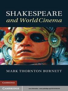 Shakespeare and World Cinema【電子書籍】[ Mark Thornton Burnett ]