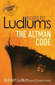 Robert Ludlum's The Altman CodeA Covert-One Novel【電子書籍】[ Robert Ludlum ]