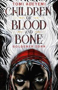 Children of Blood and BoneGoldener Zorn【電子書籍】[ Tomi Adeyemi ]