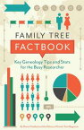 Family Tree FactbookKey genealogy tips and stats for the busy researcher【電子書籍】[ Diane Haddad ]