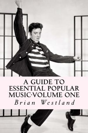 洋書, ART & ENTERTAINMENT A Guide to Essential Popular Music-Volume One Brian Westland
