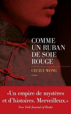 Comme un ruban de soie rouge【電子書籍】[ Cecily WONG ]