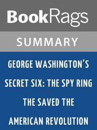 George Washington's Secret Six: The Spy Ring That Saved the American Revolution by Brian Kilmeade l Summary & Study Guide【電子書籍】[ BookRags ]