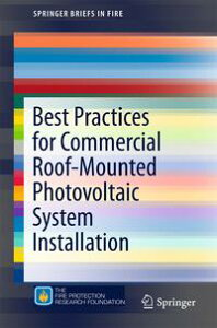 Best Practices for Commercial Roof-Mounted Photovoltaic System Installation【電子書籍】[ Sara Royle ]