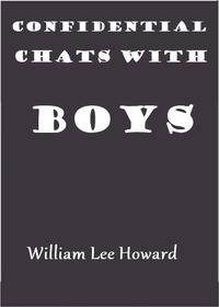 Confidential Chats With Boys【電子書籍】[ William Lee Howard ]
