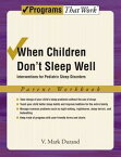 When Children Don't Sleep WellInterventions for Pediatric Sleep Disorders Parent Workbook【電子書籍】[ V. Mark Durand ]