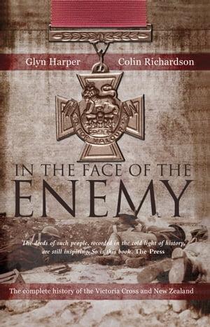 洋書, SOCIAL SCIENCE In The Face Of The EnemyThe Complete History Of The Victoria Cross And New Zealand Glyn Harper