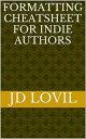 楽天Kobo電子書籍ストアで買える「Formatting Cheatsheet for Indie Authors【電子書籍】[ JD Lovil ]」の画像です。価格は111円になります。