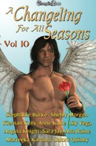 A Changeling For All Seasons Vol. 10【電子書籍】[ Angela Knight ]