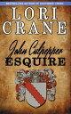 楽天Kobo電子書籍ストアで買える「John Culpepper, Esquire【電子書籍】[ Lori Crane ]」の画像です。価格は317円になります。