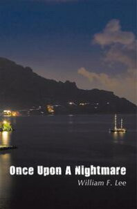 Once Upon a Nightmare【電子書籍】[ William F. Lee ]