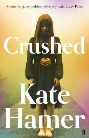 洋書, FICTION & LITERTURE Crushed Kate Hamer