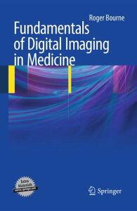 Fundamentals of Digital Imaging in Medicine【電子書籍】[ Roger Bourne ]