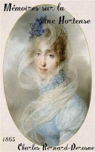 M?moires sur la reine HortenseM?re de Napol?on III ( Edition int?grale ) annot?【電子書籍】[ Charles Bernard-Derosne ]