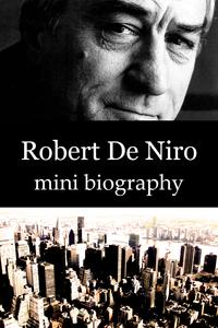 Robert De Niro Mini Biography【電子書籍】[ eBios ]