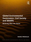 Global Environmental Governance, Civil Society and WildlifeBirdsong After the Storm【電子書籍】[ Margi Prideaux ]