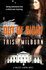 Out of SightA Project Athena Novel【電子書籍】[ Trish Milburn ]