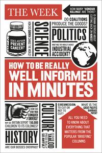 How to be Really Well Informed in MinutesBriefings by The Week【電子書籍】[ The Week ]