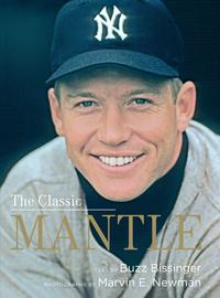 The Classic Mantle【電子書籍】[ Buzz Bissinger ]