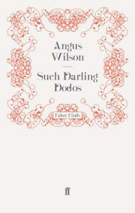 Such Darling DodosAnd Other Stories【電子書籍】[ Angus Wilson ]