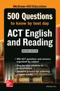 500 ACT English and Reading Questions to Know by Test Day, Second Edition【電子書籍】[ Inc. Anaxos ]
