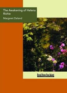 The Awakening Of Helena Richie【電子書籍】[ Margaret Deland ]