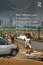 Non-Motorized Transport Integration into Urban Transport Planning in Africa【電子書籍】