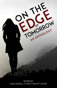 On the Edge of Tomorrow【電子書籍】[ Tracy Hewitt Meyer ]