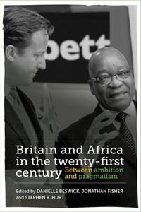 Britain and Africa in the twenty-first centuryBetween ambition and pragmatism【電子書籍】