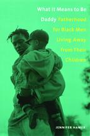 洋書, FAMILY LIFE & COMICS What It Means to Be DaddyFatherhood for Black Men Living Away from Their Children Jennifer Hamer