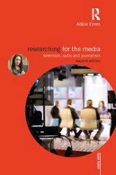 Researching for the Media Television, Radio and Journalism【電子書籍】[ Adele Emm ]