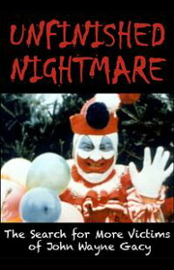 UNFINISHED NIGHTMARE: The Search for More Victims of John Wayne Gacy【電子書籍】[ Chris Maloney ]