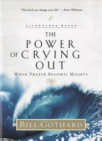 The Power of Crying OutWhen Prayer Becomes Mighty【電子書籍】[ Bill Gothard ]