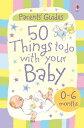 楽天Kobo電子書籍ストアで買える「50 Things to Do with Your Baby: 0-6 months: For tablet devices【電子書籍】[ Susanna Davidson ]」の画像です。価格は119円になります。