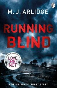 Running Blind【電子書籍】[ M. J. Arlidge ]