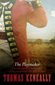 The Playmaker【電子書籍】[ Thomas Keneally ]