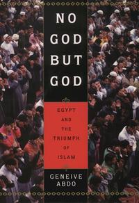 No God but GodEgypt and the Triumph of Islam【電子書籍】[ Geneive Abdo ]