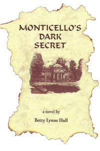 Monticello'S Dark Secret【電子書籍】[ Betty Lynne Hull ]