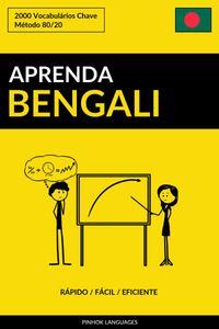 Aprenda Bengali: R?pido / F?cil / Eficiente: 2000 Vocabul?rios Chave【電子書籍】[ Pinhok Languages ]