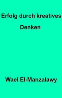 洋書, BUSINESS & SELF-CULTURE Erfolg durch kreatives Denken Wael El-Manzalawy