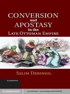 Conversion and Apostasy in the Late Ottoman Empire【電子書籍】[ Selim Deringil ]